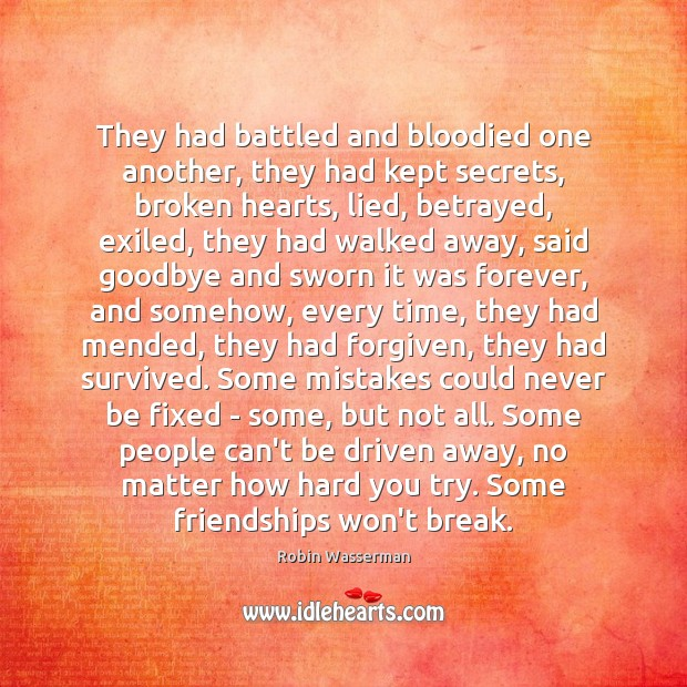 They had battled and bloodied one another, they had kept secrets, broken Goodbye Quotes Image