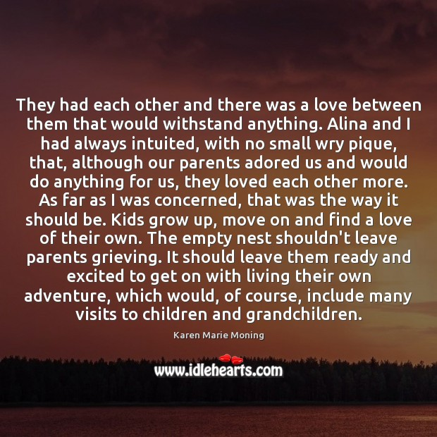 They had each other and there was a love between them that Karen Marie Moning Picture Quote