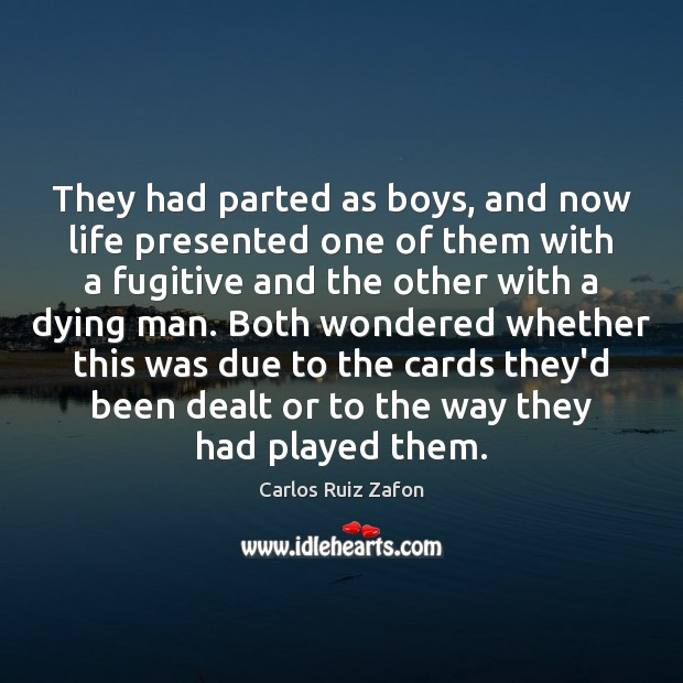 They had parted as boys, and now life presented one of them Image