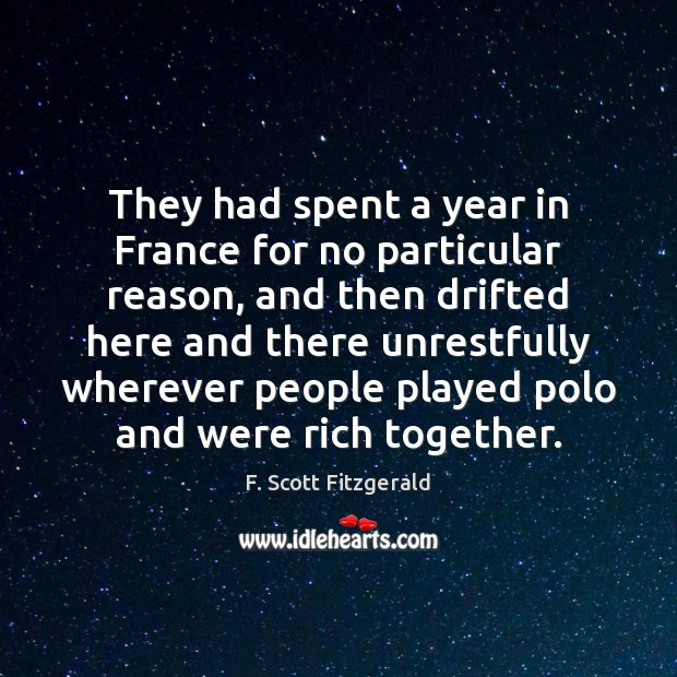 Image, They had spent a year in France for no particular reason, and