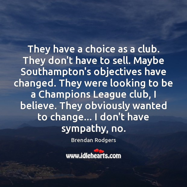 They have a choice as a club. They don't have to sell. Image