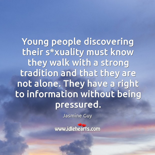 They have a right to information without being pressured. Image
