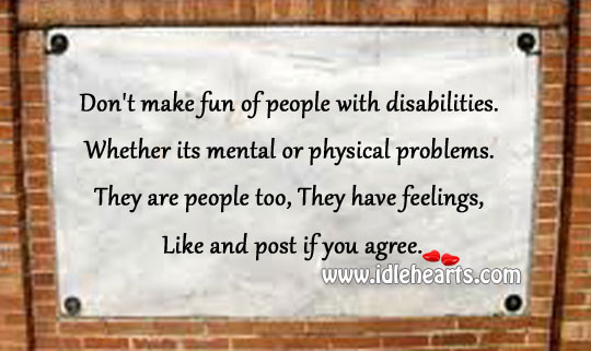 Don't make fun of people with disabilities. Image