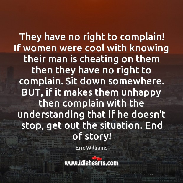 They have no right to complain! If women were cool with knowing Image