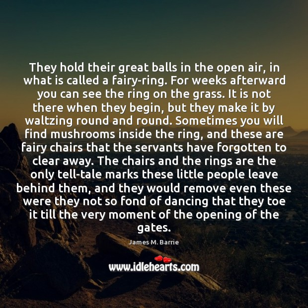 They hold their great balls in the open air, in what is Image
