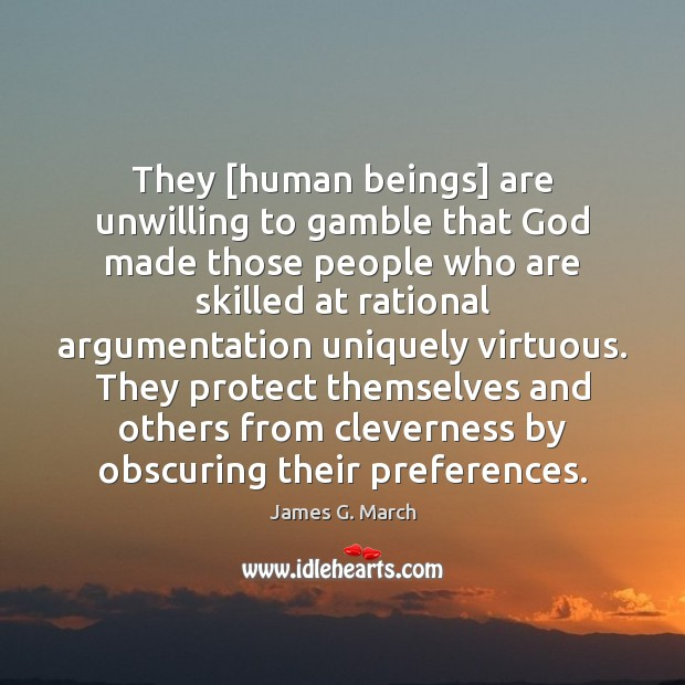 They [human beings] are unwilling to gamble that God made those people Image