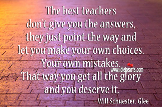The Best Teachers Don't Give You The Answers