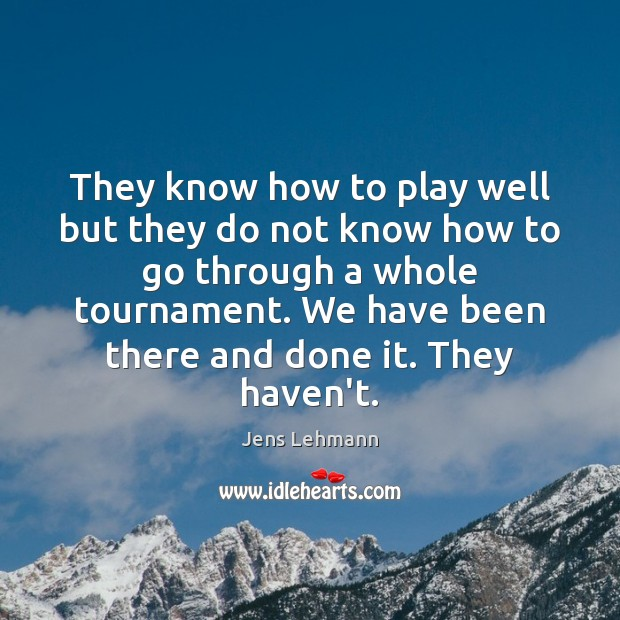 They know how to play well but they do not know how Image