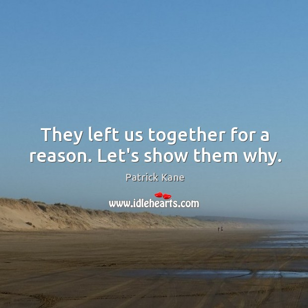 They left us together for a reason. Let's show them why. Image