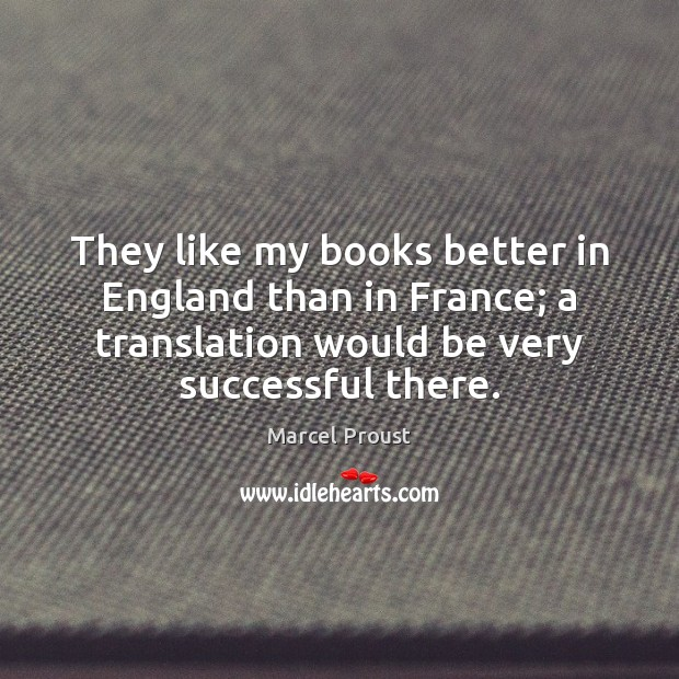 Image, They like my books better in England than in France; a translation