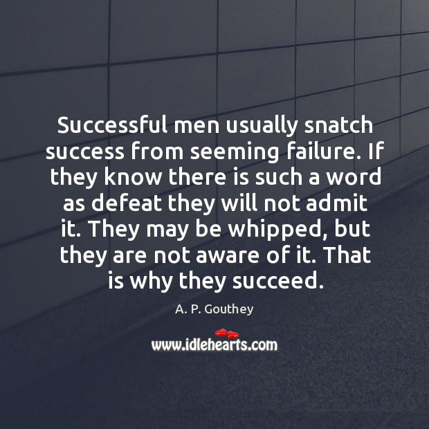 Image, They may be whipped, but they are not aware of it. That is why they succeed.