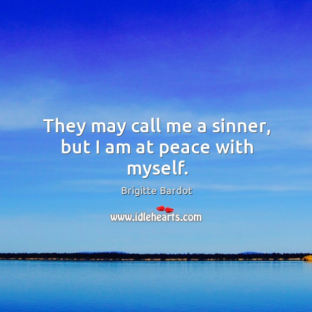 They may call me a sinner, but I am at peace with myself. Image