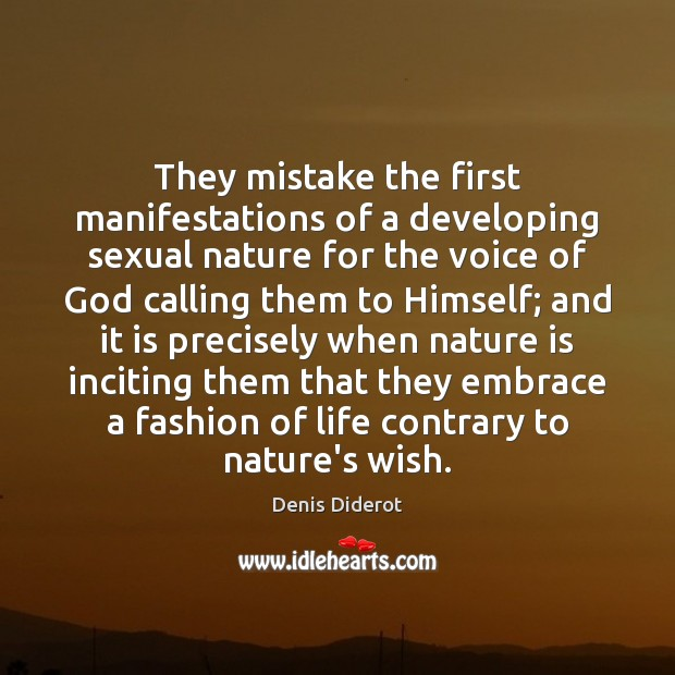 They mistake the first manifestations of a developing sexual nature for the Image