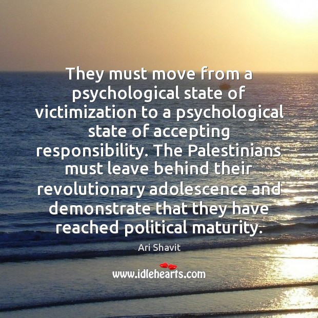 They must move from a psychological state of victimization to a psychological Image