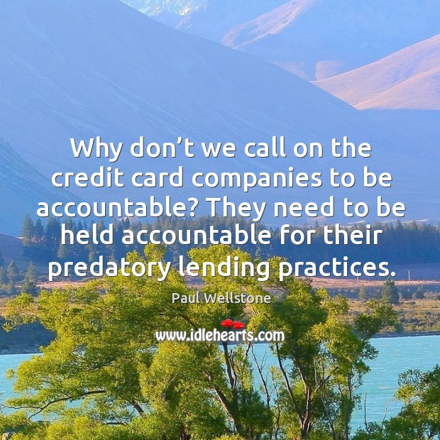 need for accountability of predatory corporations Public justice's litigation holds these companies accountable, wins  at the  forefront of the battle to hold payday lenders, predatory companies with a  business.
