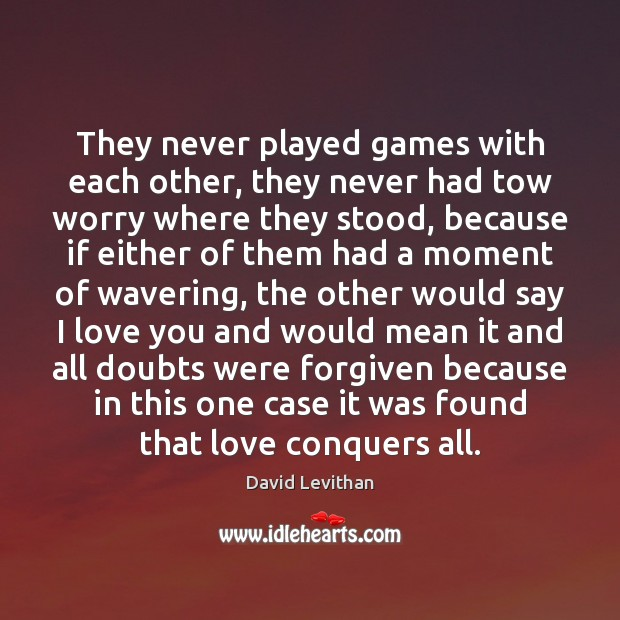 They never played games with each other, they never had tow worry Image