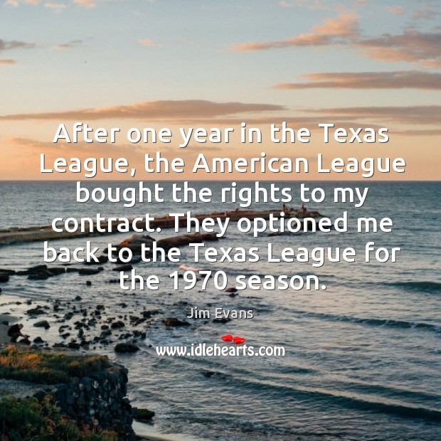 Image, They optioned me back to the texas league for the 1970 season.