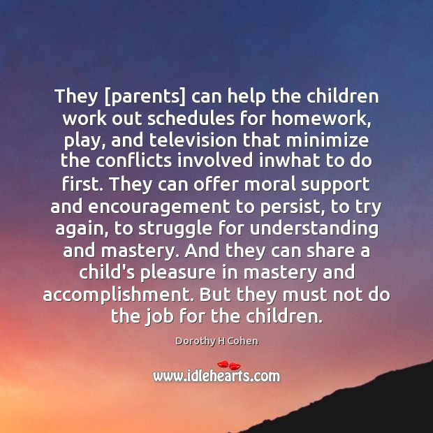 They [parents] can help the children work out schedules for homework, play, Try Again Quotes Image