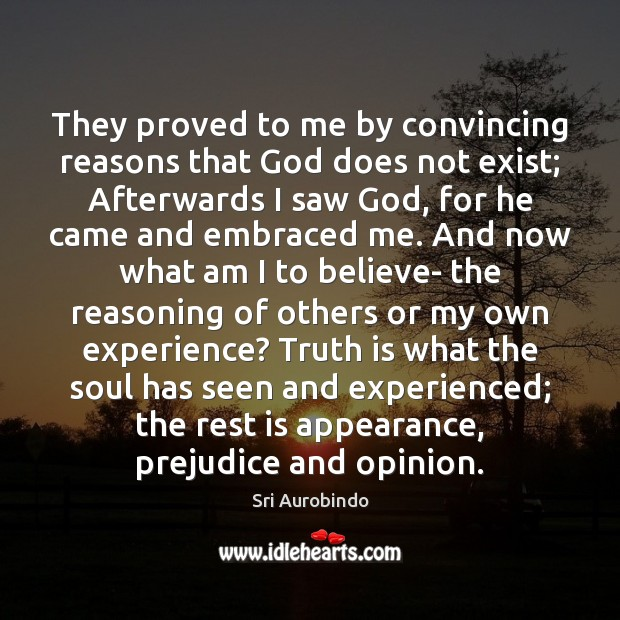 They proved to me by convincing reasons that God does not exist; Appearance Quotes Image