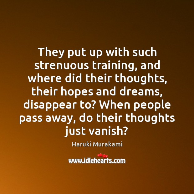 Image, They put up with such strenuous training, and where did their thoughts,