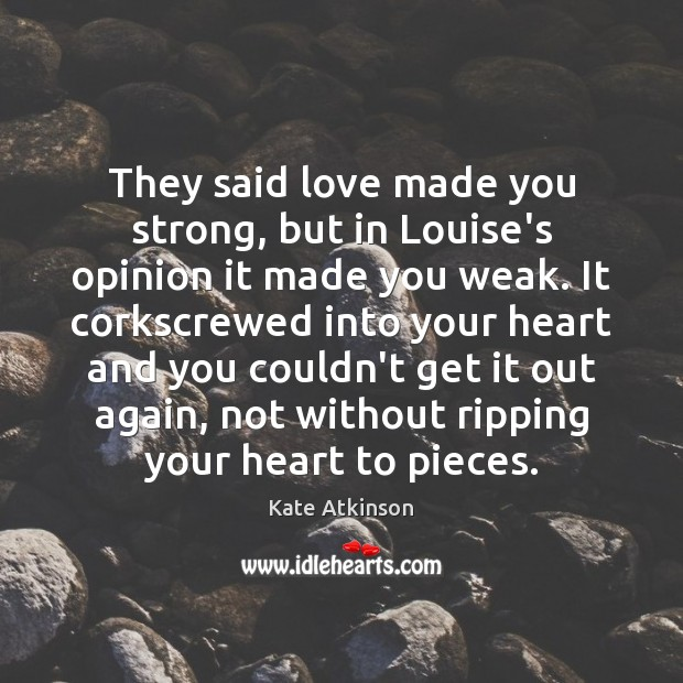 They said love made you strong, but in Louise's opinion it made Image