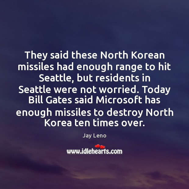 Image, They said these North Korean missiles had enough range to hit Seattle,