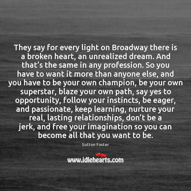 They say for every light on Broadway there is a broken heart, Broken Heart Quotes Image