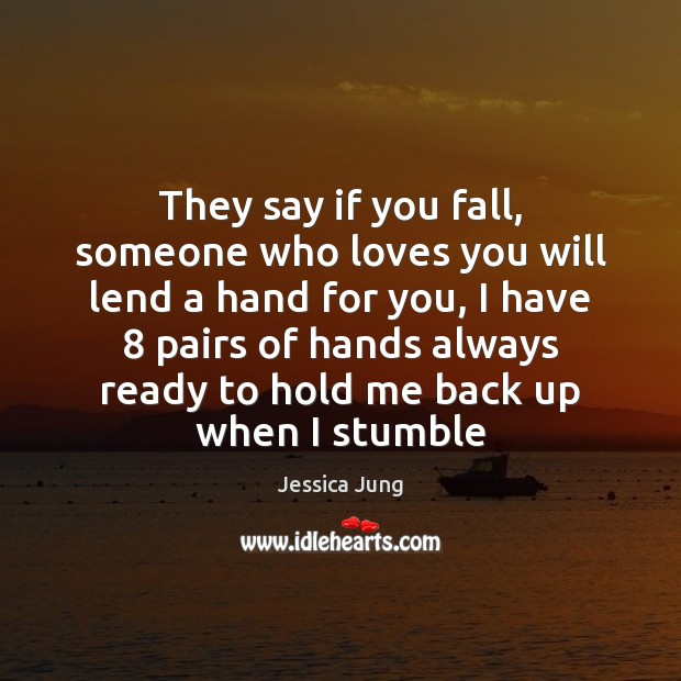 Image, They say if you fall, someone who loves you will lend a