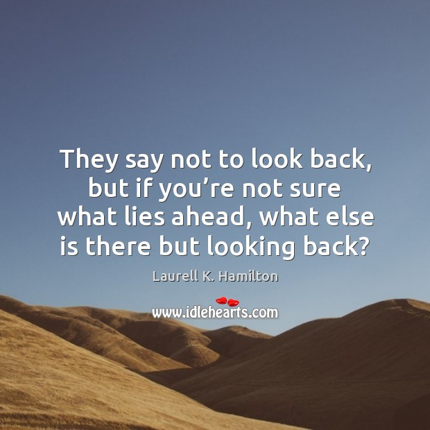 They say not to look back, but if you're not sure Image