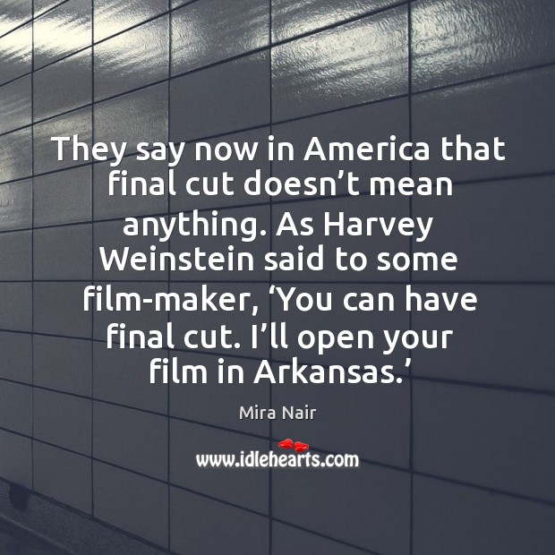 They say now in america that final cut doesn't mean anything. Image