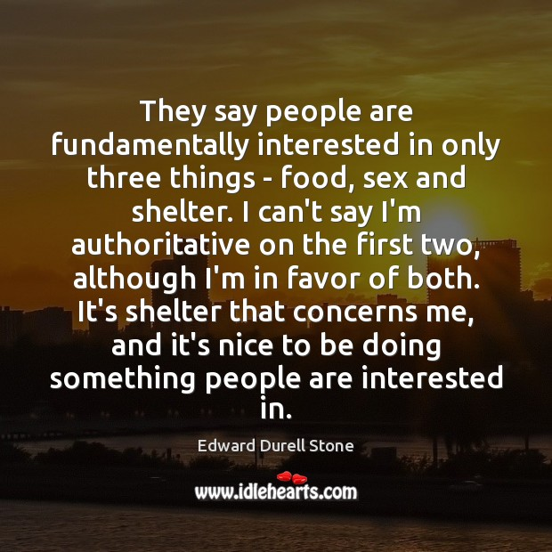 They say people are fundamentally interested in only three things – food, Image