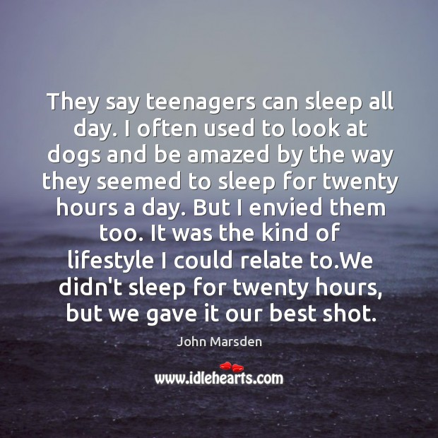 They say teenagers can sleep all day. I often used to look Image