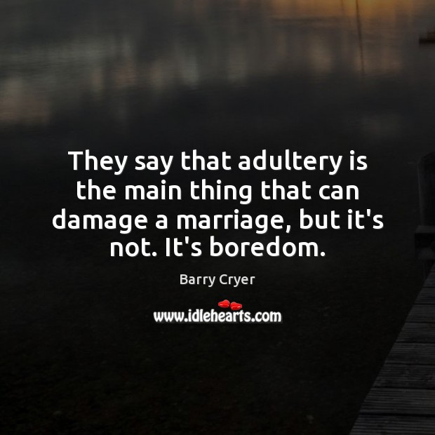 Image, They say that adultery is the main thing that can damage a