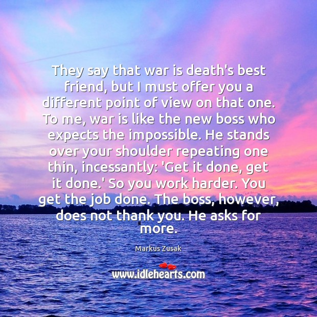 They say that war is death's best friend, but I must offer Markus Zusak Picture Quote