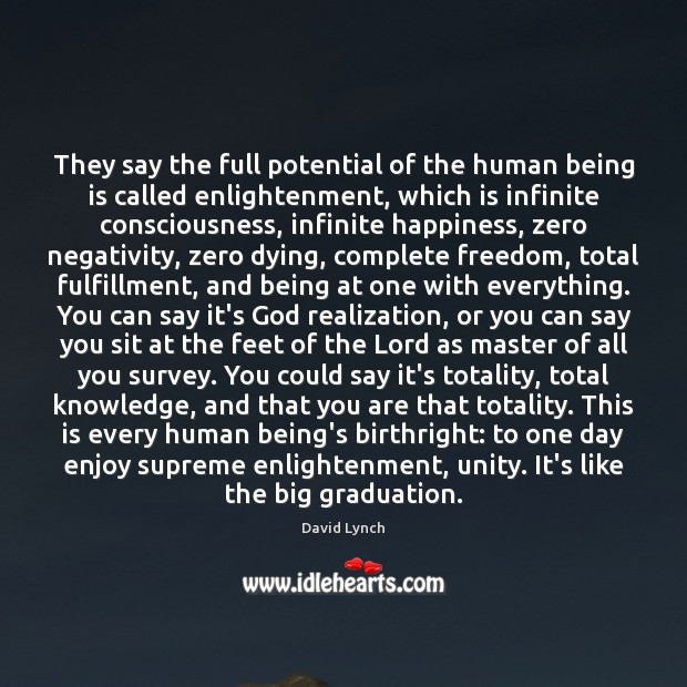 They say the full potential of the human being is called enlightenment, Graduation Quotes Image