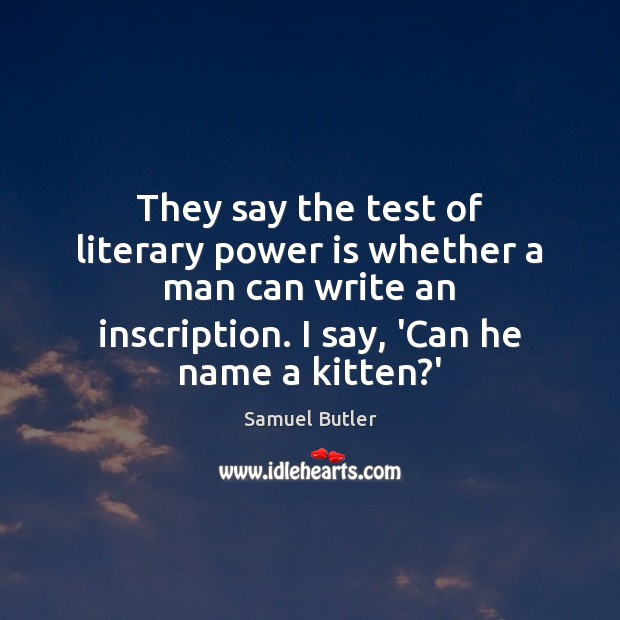 Image, Cat, He, Inscription, Inscriptions, Kitten, Literary, Man, Men, Name, Names, Power, Say, Test, Tests, They Say, Whether, Write, Writing