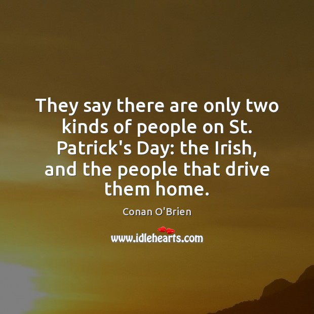 Image, They say there are only two kinds of people on St. Patrick's