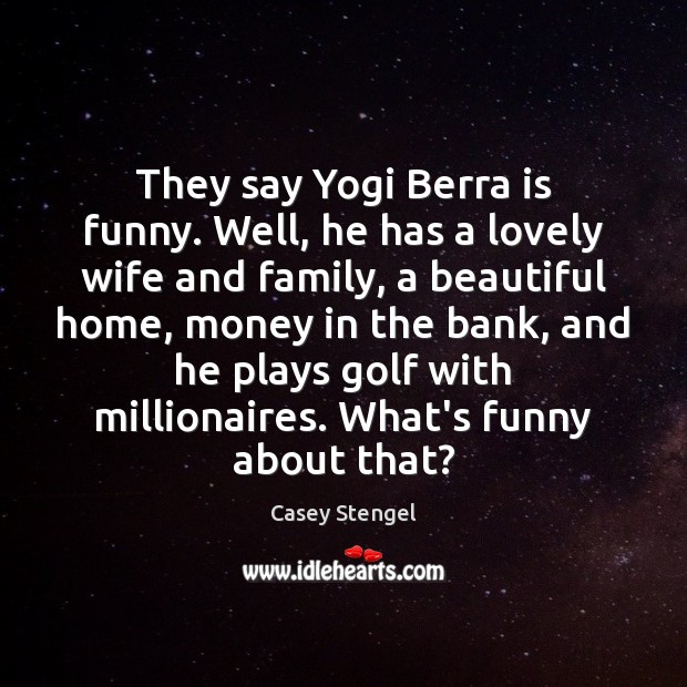 They say Yogi Berra is funny. Well, he has a lovely wife Image