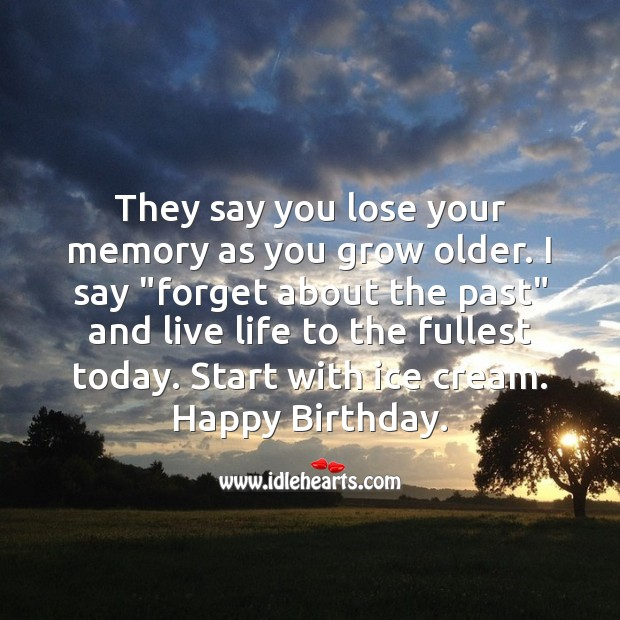 They say you lose your memory as you grow older. Image