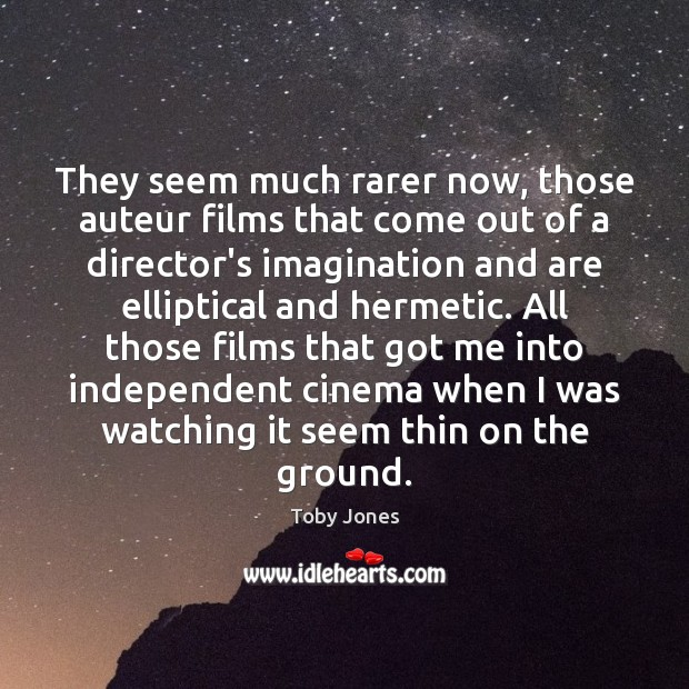 Image, They seem much rarer now, those auteur films that come out of