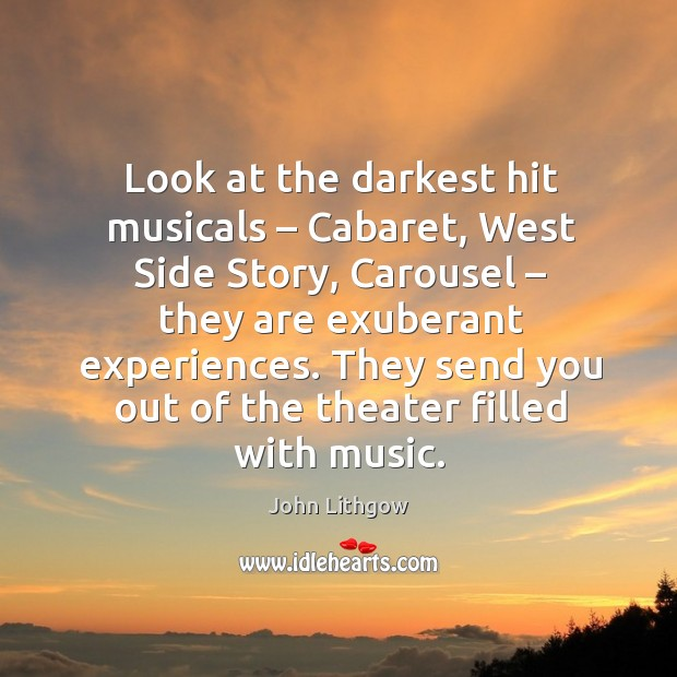 They send you out of the theater filled with music. Image