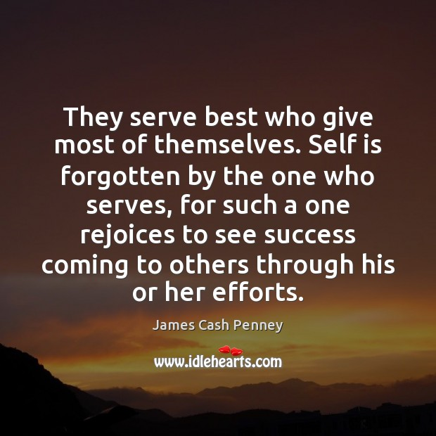 They serve best who give most of themselves. Self is forgotten by Image