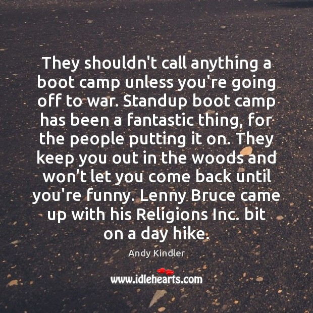 They shouldn't call anything a boot camp unless you're going off to Image