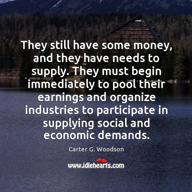 They still have some money, and they have needs to supply. Image