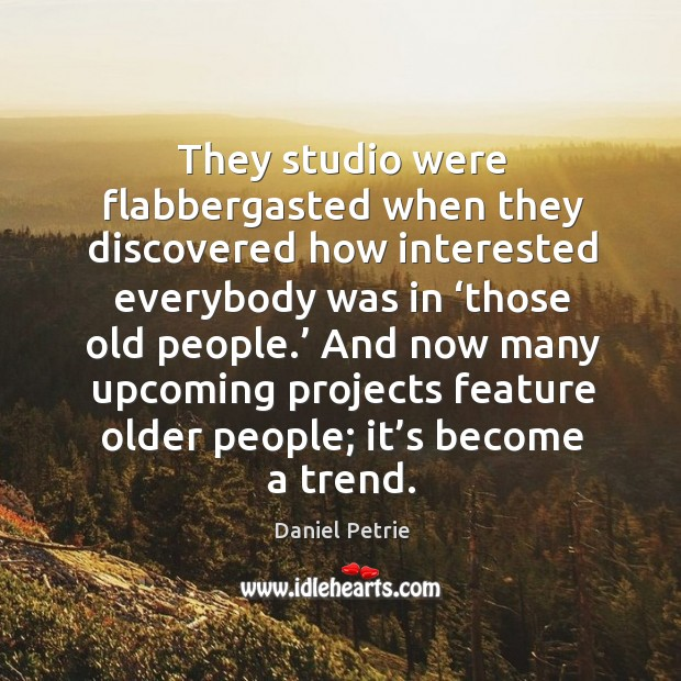 They studio were flabbergasted when they discovered how interested everybody was Image