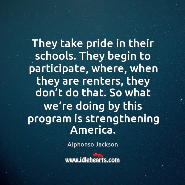 Image about They take pride in their schools. They begin to participate