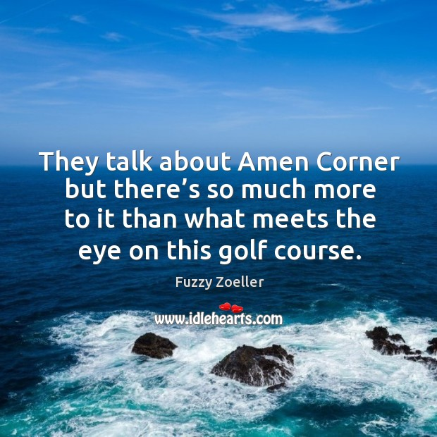 They talk about amen corner but there's so much more to it than what meets the eye on this golf course. Image
