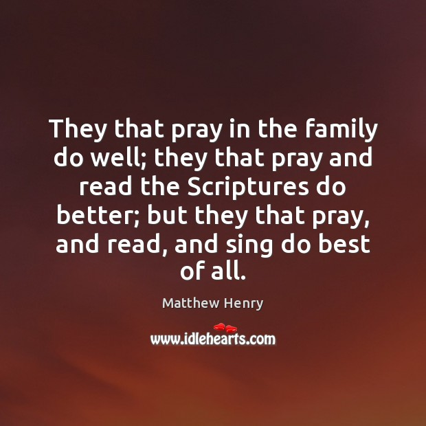 They that pray in the family do well; they that pray and Image
