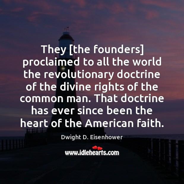 They [the founders] proclaimed to all the world the revolutionary doctrine of Image