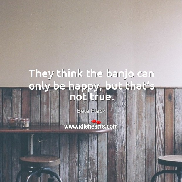 Image, They think the banjo can only be happy, but that's not true.